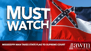Mississippi Man Takes State Flag To Supreme Court - Video
