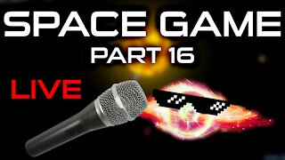 Space Game Part 16 - Live Update