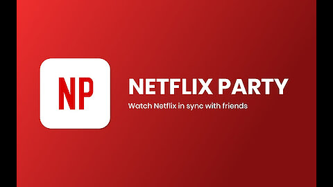 How to set up a Netflix Party on Google Chrome