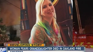 Amherst woman fears granddaughter died inside Oakland warehouse fire