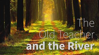 Tale: The Old Teacher and The River - Video