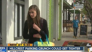 Hillcrest Parking crunch could get tighter - Video