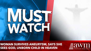 Woman survives aneurysm, says she sees God, unborn child in Heaven - Video