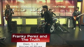 Franky Perez and The Truth Perform Live! - Video