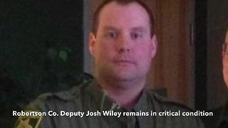 Deputy Josh Wiley Remains Hospitalized - Video