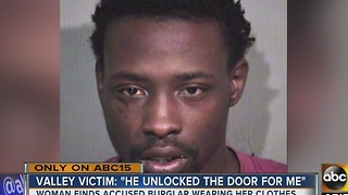 Phoenix woman finds man dressed in her clothes, in her home - Video