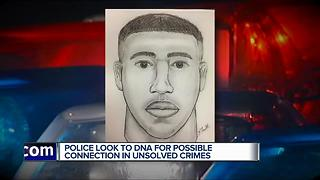 Police look for DNA for possible connection in unsolved crimes - Video