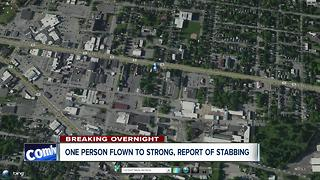One person flown to Strong after report of stabbing