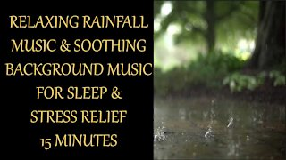 Beautiful Rainfall Music With Relaxing Background Music