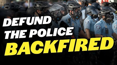 Defund the Police Backfired; Minneapolis Increased Police Funding; Baltimore Crime Rate Remains High
