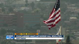 Councilmember takes stance against border wall - Video