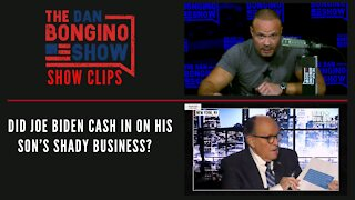 Did Joe Biden cash in on his son's shady business? - Dan Bongino Show Clips
