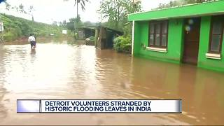 Detroit volunteers stranded by historic flood in India