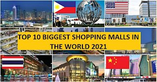 Top 10 Biggest Shopping Malls in the World 2021