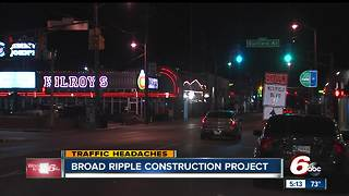 Broad Ripple construction project causing traffic headaches - Video