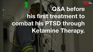 Q&A with a local veteran before his first Ketamine infusion to battle PTSD