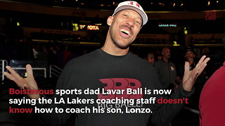 Lavar Ball Blasts 'Soft' Lakers, Claims Only He Can Coach Lonzo - Video