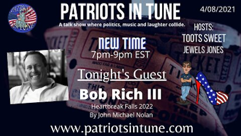 PATRIOTS IN TUNE show #341: BOB RICH III/Heartbreak Falls 4-8-2021