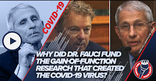Dr. Fauci Knows Alot of COVID-19 Because He Funded the Gain-of-Function Research That Created It