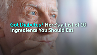 Got Diabetes? Here's a List of 10  Ingredients You Should Eat - Video