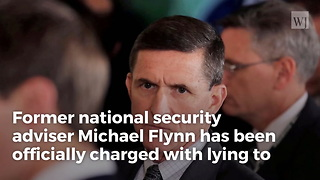 Former National Security Adviser Michael Flynn Officially Charged, Will Plead Guilty - Video