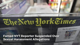 Famed NYT Reporter Suspended Over Sexual Harassment Allegations - Video