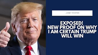 Exposed! New Proof On Why I Am CERTAIN Trump Will Win | Janet Porter