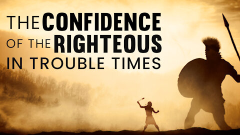 The Confidence Of The Righteous In Trouble Times