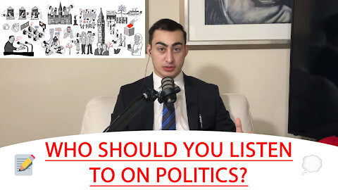🔴 WHO SHOULD YOU LISTEN TO ON POLITICS? 📝 💭
