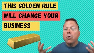 This Golden Rule Will Change Your Business