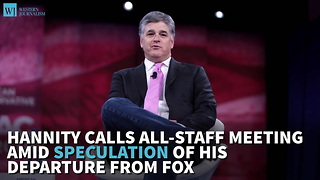 Hannity Calls All-Staff Meeting Amid Speculation Of His Departure From Fox - Video