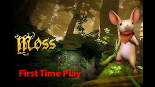Moss: First Time Play - The Clearing - [00001]