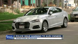 Milwaukee police issue warning to Audi owners - Video