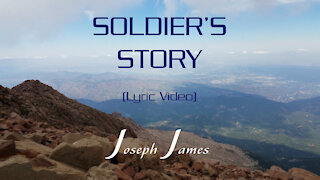 SOLDIER'S STORY | Joseph James [Official Lyric Video]