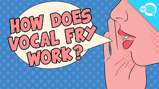 BrainStuff: How Does Vocal Fry Work? - Video