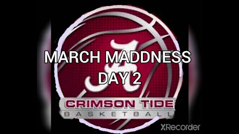 MARCH MADDNESS DAY 2