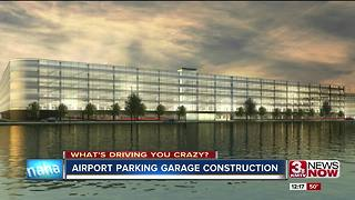 What's driving you crazy: Eppley Airfield parking garage - Video