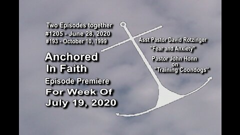 Week of July 19th, 2020 - Anchored in Faith Episode Premiere 1205