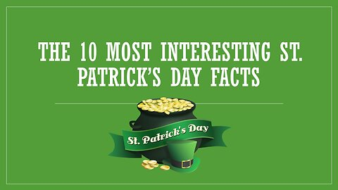 The 10 Most Interesting St. Patrick's Day Facts