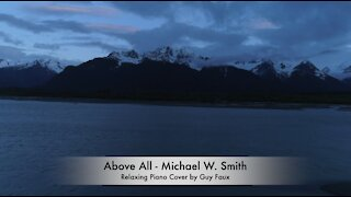 Above All - Michael W. Smith - Relaxing Piano Cover by Guy Faux - Stress Relief