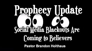 Prophecy Update: Social Media Blackouts Are Coming to Believers