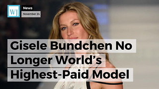 Gisele Bundchen No Longer World's Highest-Paid Model - Video