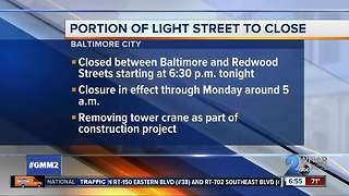 Part of Light St. will be closed in Baltimore starting tonight - Video