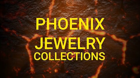 PHOENIX JEWELRY COLLECTIONS