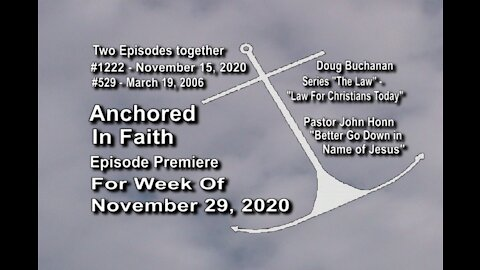 Week of November 29, 2020 - Anchored in Faith Episode Premiere 1222