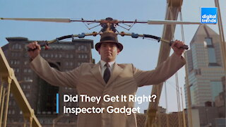 Did They Get It Right - Inspector Gadget