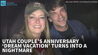 Utah Couple's Anniversary 'Dream Vacation' Turns Into A Nightmare - Video