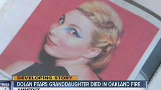 Dolan fears granddaughter died in Oakland fire - Video