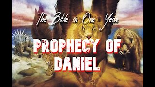 The Bible in One Year: Day 259 Prophecy of Daniel