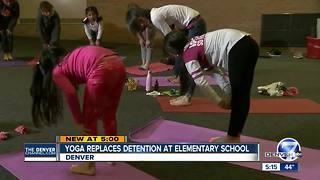 No more detention, yoga instead at one Denver school - Video